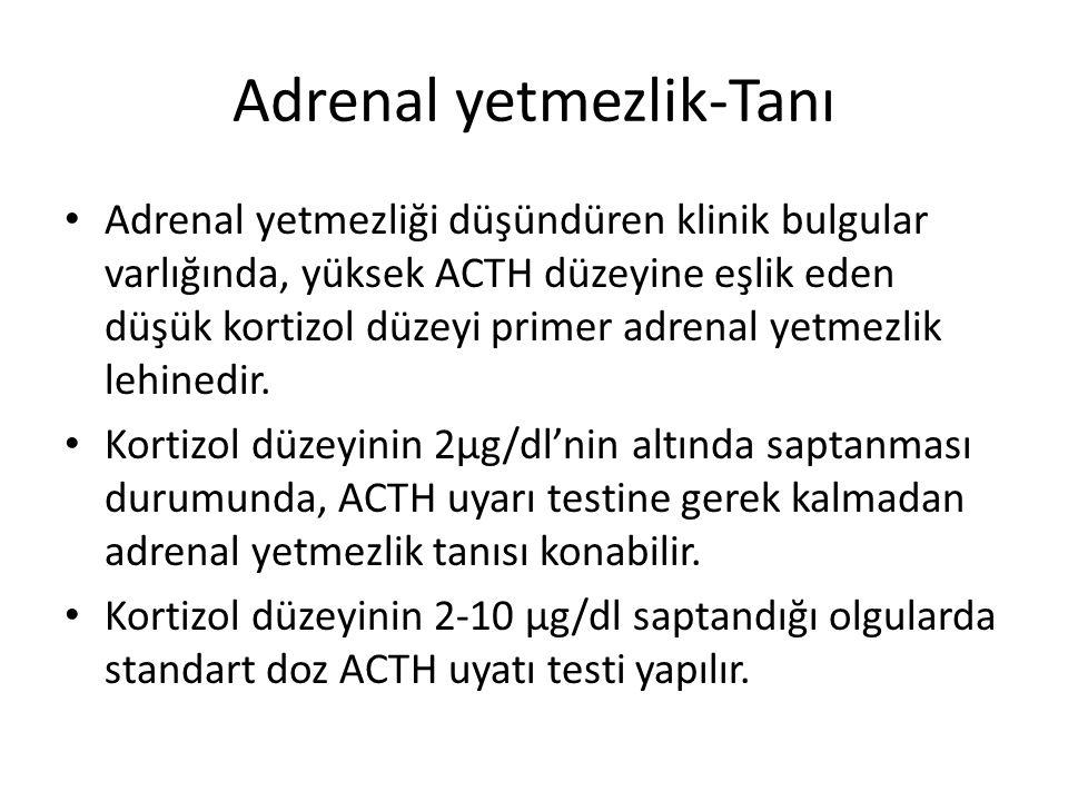 Adrenal yetmezlik-Tanı Adrenal yetmezliği düşündüren klinik bulgular varlığında, yüksek ACTH düzeyine eşlik eden düşük kortizol düzeyi primer adrenal yetmezlik lehinedir.