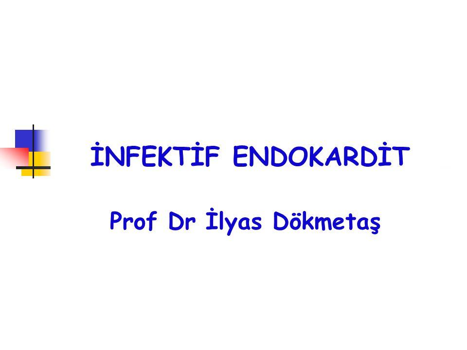 İnfektif Endokardit Endokardiyal yüzeyin infeksiyonudur İE semptom ve bulguları; sistemik infeksiyona, embolilere, metastatik infeksiyon odaklarına, konjestif kalp yetmezliğine veya immun kompleks lezyonlara bağlıdır.