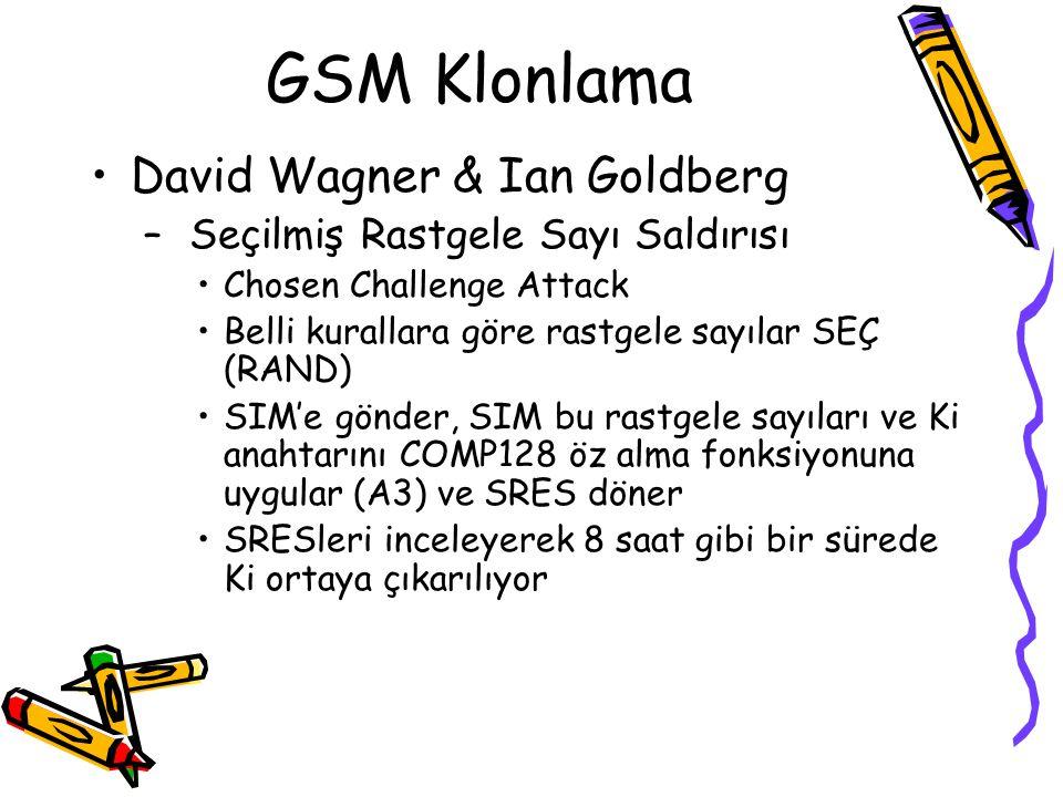 SIM Saldırıları Gizli anahtar Ki ele geçirilebiliyor SIMe fiziksel erişim gerekli. COMP-128 Ki yi sızdırıyor (Nisan 1998) –50K civarında rastgele sayı