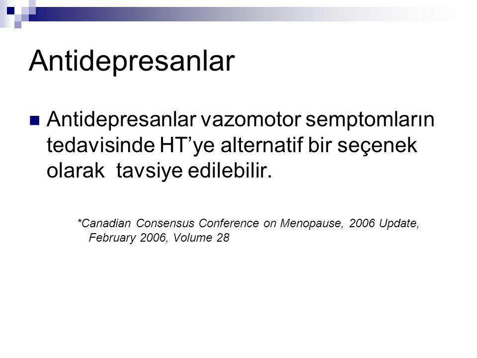 Antidepresanlar Antidepresanlar vazomotor semptomların tedavisinde HT'ye alternatif bir seçenek olarak tavsiye edilebilir. *Canadian Consensus Confere
