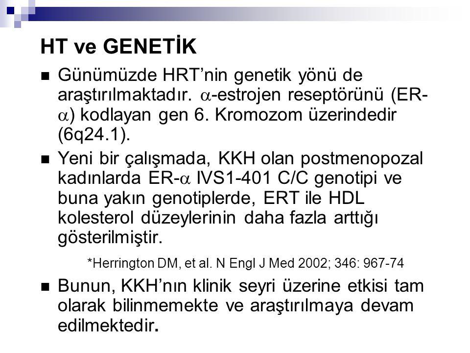 HT ve GENETİK Günümüzde HRT'nin genetik yönü de araştırılmaktadır.  -estrojen reseptörünü (ER-  ) kodlayan gen 6. Kromozom üzerindedir (6q24.1). Yen