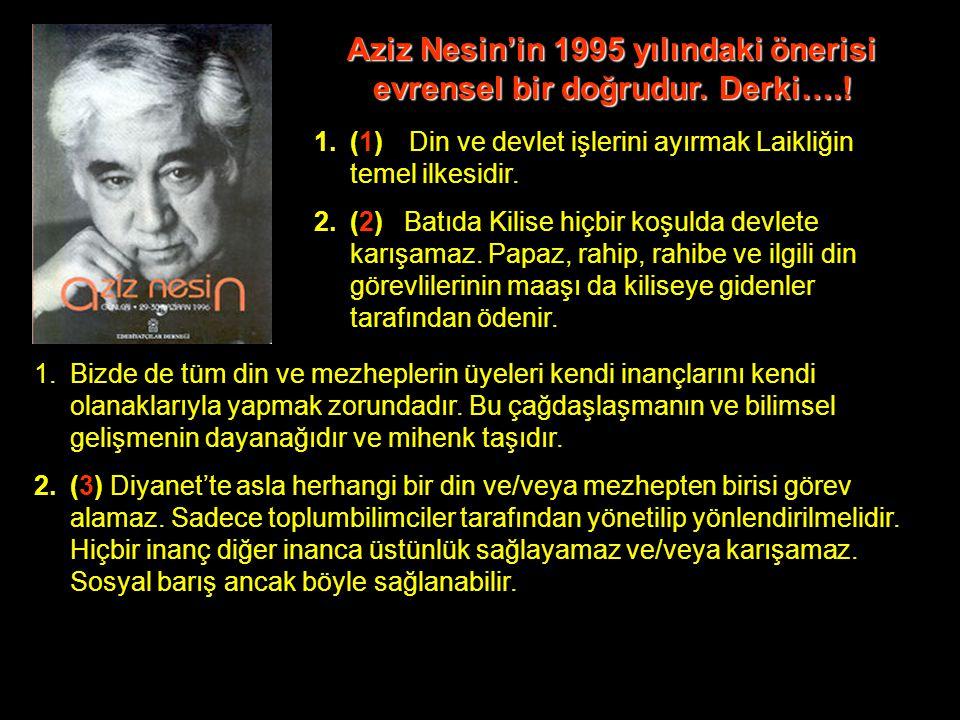 Aziz Nesin'in 1995 yılındaki önerisi evrensel bir doğrudur.