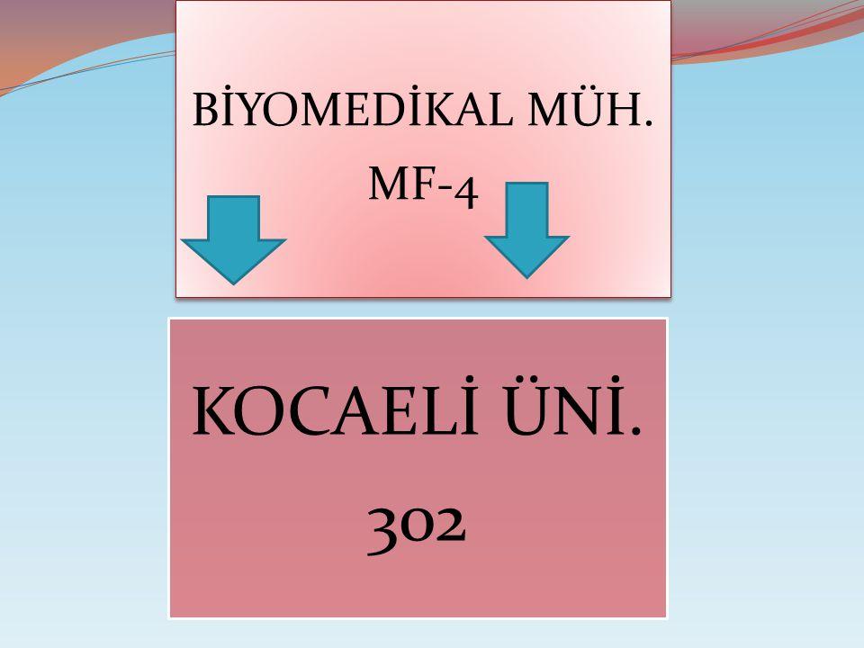 BİYOMEDİKAL MÜH. MF-4 KOCAELİ ÜNİ. 302