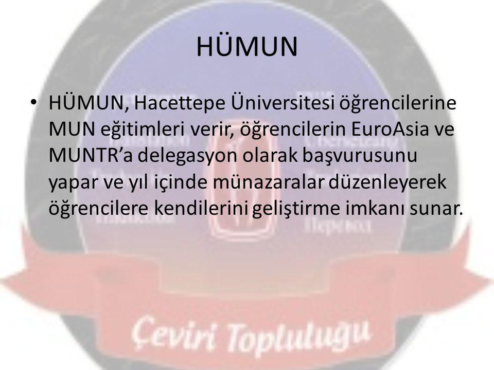 HÜMUN HÜMUN, Hacettepe Üniversitesi öğrencilerine MUN eğitimleri verir, öğrencilerin EuroAsia ve MUNTR'a delegasyon olarak başvurusunu yapar ve yıl iç