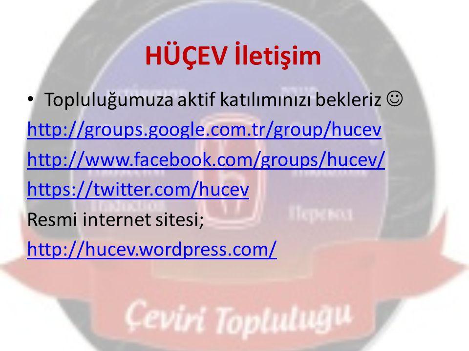 HÜÇEV İletişim Topluluğumuza aktif katılımınızı bekleriz http://groups.google.com.tr/group/hucev http://www.facebook.com/groups/hucev/ https://twitter