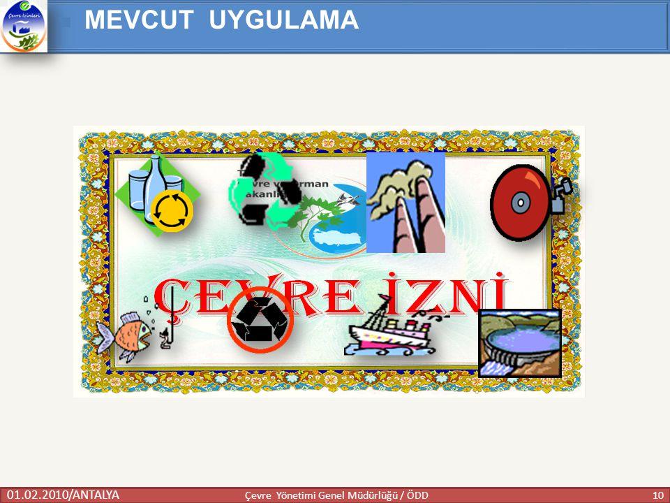 01.02.2010/ANTALYA 10 Çevre Yönetimi Genel Müdürlüğü / ÖDD MEVCUT UYGULAMA
