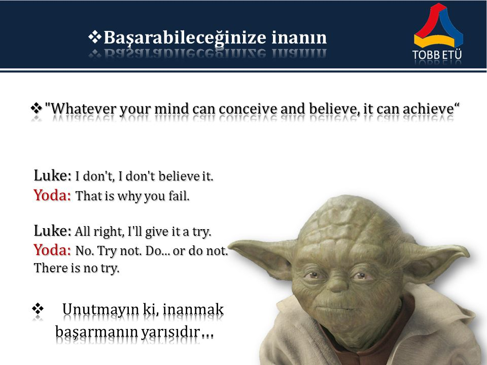 Luke: I don t, I don t believe it. Yoda: That is why you fail.