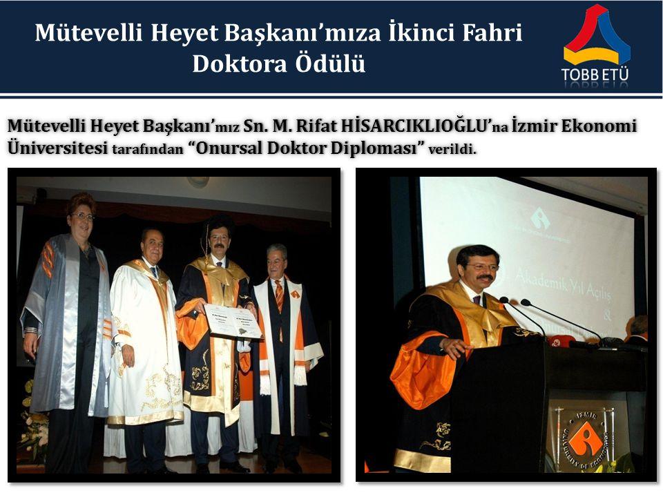 Mütevelli Heyet Başkanı'mıza İkinci Fahri Doktora Ödülü Mütevelli Heyet Başkanı' mız Sn. M. Rifat HİSARCIKLIOĞLU' na İzmir Ekonomi Üniversitesi tarafı