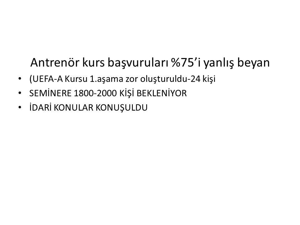 KURS BAŞVURU SAYILARI TFF Grassroots C Antrenörlük Lisansı Kursu 3550 UEFA B Lisans Kursu 2620 UEFA A Lisans Kursu 844 Maç ve performans analiz uzmanlığı 841 UEFA Pro Lisans Kursu 178 Profesyonel Kaleci Kursu 82 Scouting 557 Amatör Kaleci 162