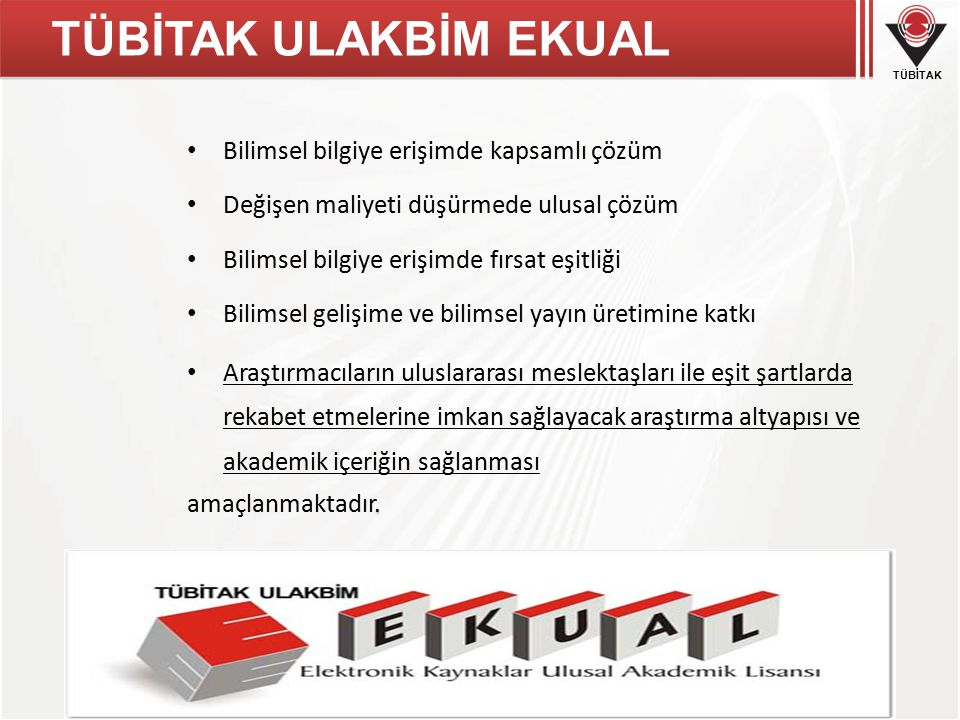 TÜBİTAK TÜBİTAK ULAKBİM EKUAL ile hangi kurumlara hizmet ulaştırılıyor.