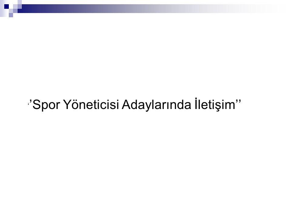 ' 'Spor Yöneticisi Adaylarında İletişim''
