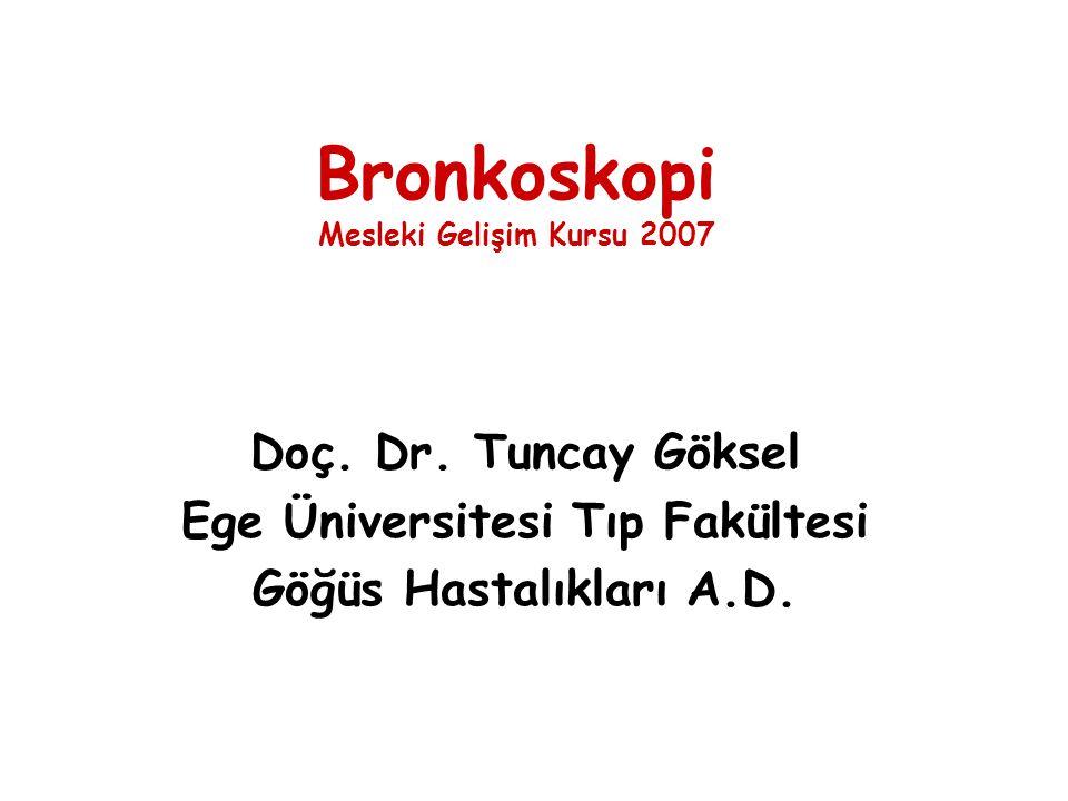 Rijid Bronkoskopi- Kontrendikasyonlar Genel bronkoskopinin kontrendikasyonlarına ek olarak Temporamandibuler eklem hareketlerinin kısıtlı oluşu Ankiloz ve kifoskolyoz gibi servikal bölgenin hareketlerini kısıtlayan patolojiler