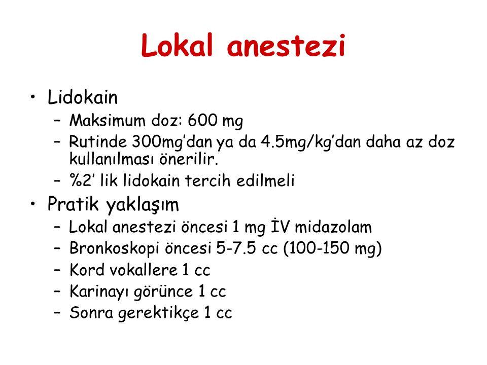 Lokal anestezi Lidokain –Maksimum doz: 600 mg –Rutinde 300mg'dan ya da 4.5mg/kg'dan daha az doz kullanılması önerilir. –%2' lik lidokain tercih edilme