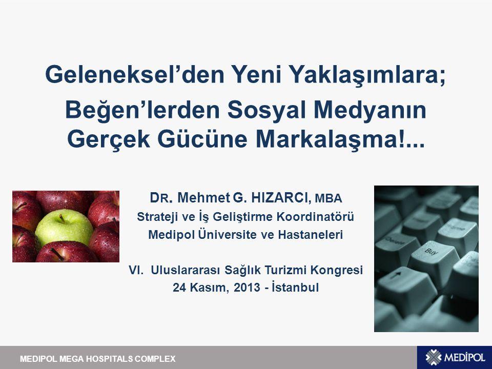 MEDIPOL MEGA HOSPITALS COMPLEX mehmet.hizarci@medipol.com.tr