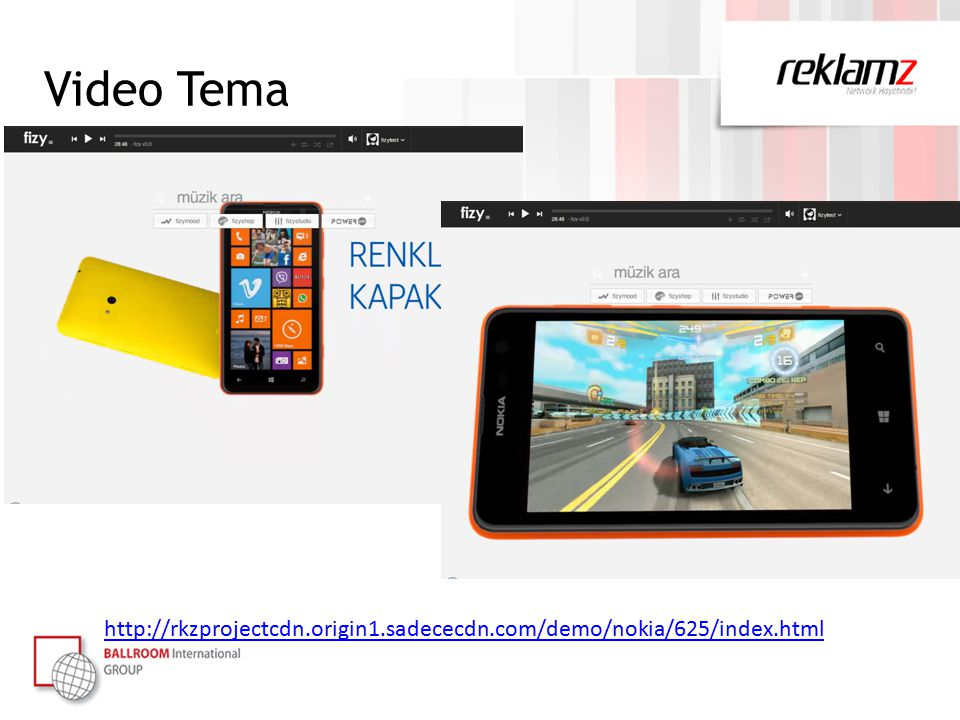 Video Tema http://rkzprojectcdn.origin1.sadececdn.com/demo/nokia/625/index.html