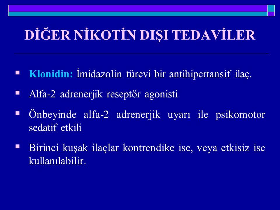 DİĞER NİKOTİN DIŞI TEDAVİLER  Klonidin: İmidazolin türevi bir antihipertansif ilaç.  Alfa-2 adrenerjik reseptör agonisti  Önbeyinde alfa-2 adrenerj