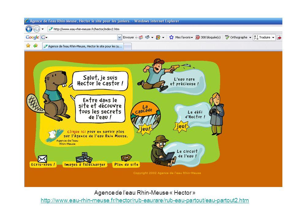 Agence de l'eau Rhin-Meuse « Hector » http://www.eau-rhin-meuse.fr/hector/rub-eaurare/rub-eau-partout/eau-partout2.htm http://www.eau-rhin-meuse.fr/hector/rub-eaurare/rub-eau-partout/eau-partout2.htm