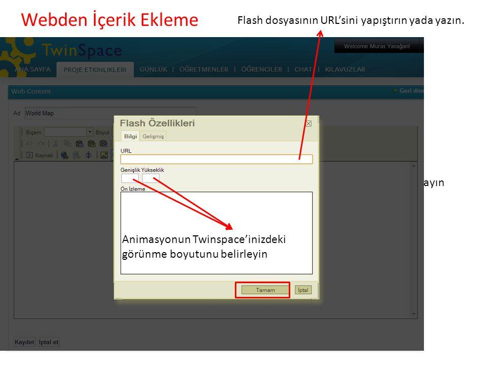 Webden İçerik Ekleme İçeriğinize bir başlık yazın. Bir flash animasyonu eklemek için tıklayın (.swf uzantılı olmalı) Flash dosyasının URL'sini yapıştı