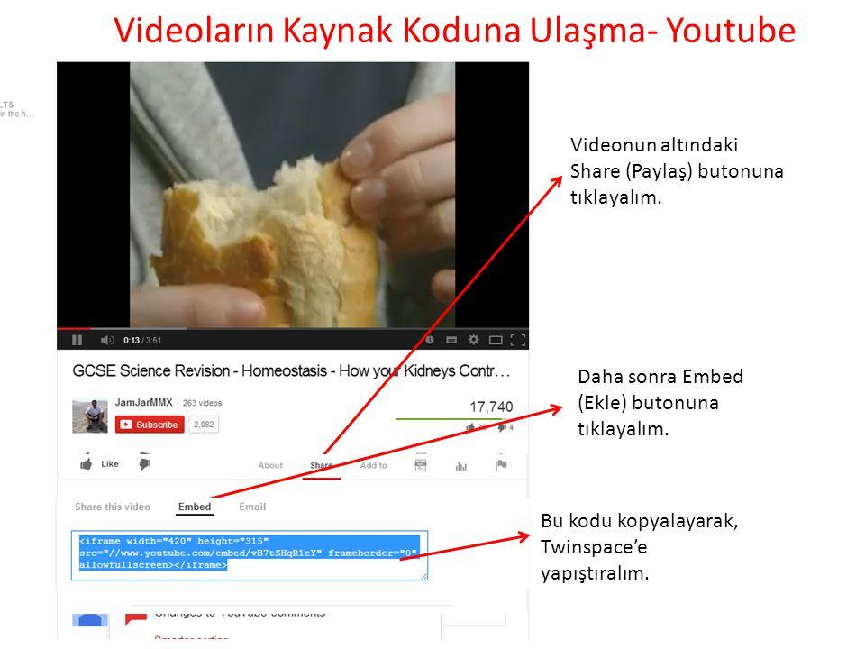 Videoların Kaynak Koduna Ulaşma- Youtube Videonun altındaki Share (Paylaş) butonuna tıklayalım. Daha sonra Embed (Ekle) butonuna tıklayalım. Bu kodu k