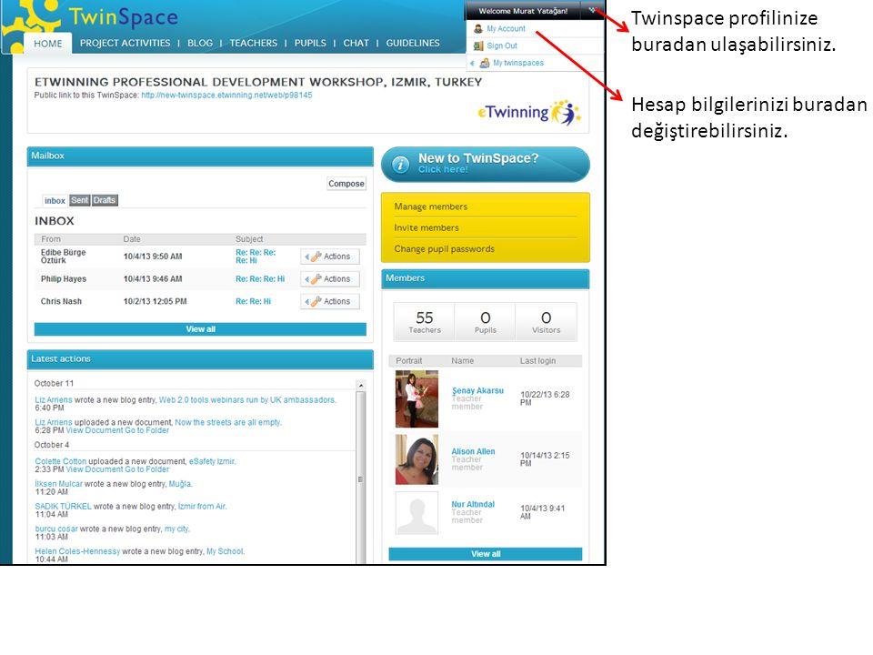 Twinspace profilinize buradan ulaşabilirsiniz. Hesap bilgilerinizi buradan değiştirebilirsiniz.