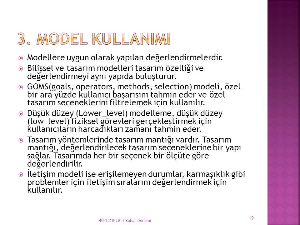  Modellere uygun olarak yapılan değerlendirmelerdir.  Bilişsel ve tasarım modelleri tasarım özelliği ve değerlendirmeyi aynı yapıda buluşturur.  GO