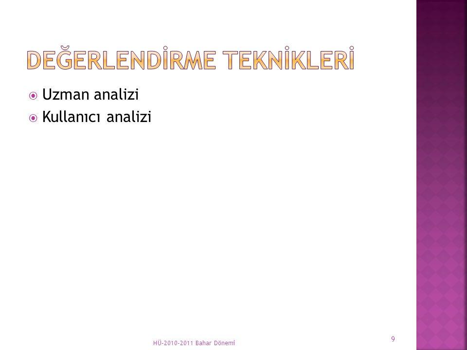  Uzman analizi  Kullanıcı analizi HÜ-2010-2011 Bahar Dönemi 9