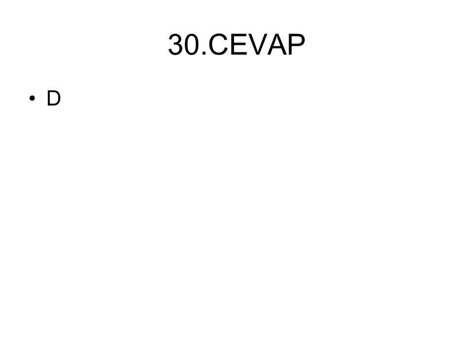 30.CEVAP D