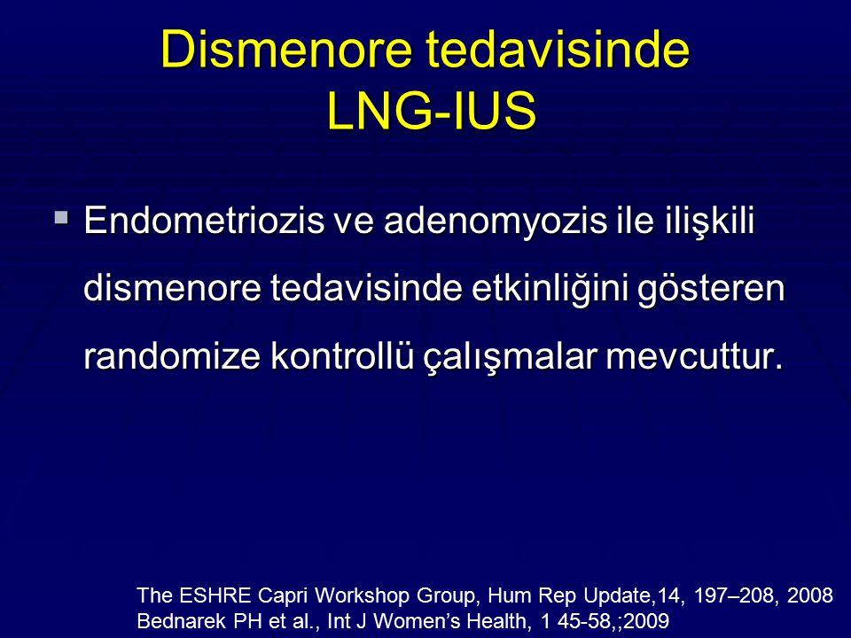 Dismenore tedavisinde LNG-IUS  Endometriozis ve adenomyozis ile ilişkili dismenore tedavisinde etkinliğini gösteren randomize kontrollü çalışmalar me