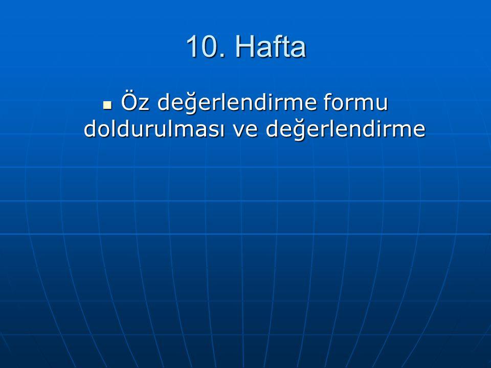 10. Hafta Öz değerlendirme formu doldurulması ve değerlendirme Öz değerlendirme formu doldurulması ve değerlendirme