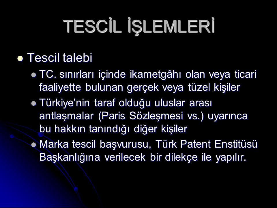 TESCİL İŞLEMLERİ Tescil talebi Tescil talebi TC.