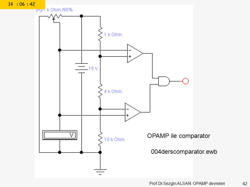 Prof.Dr.Sezgin ALSAN OPAMP devreleri 42 OPAMP ile comparator 004derscomparator.ewb