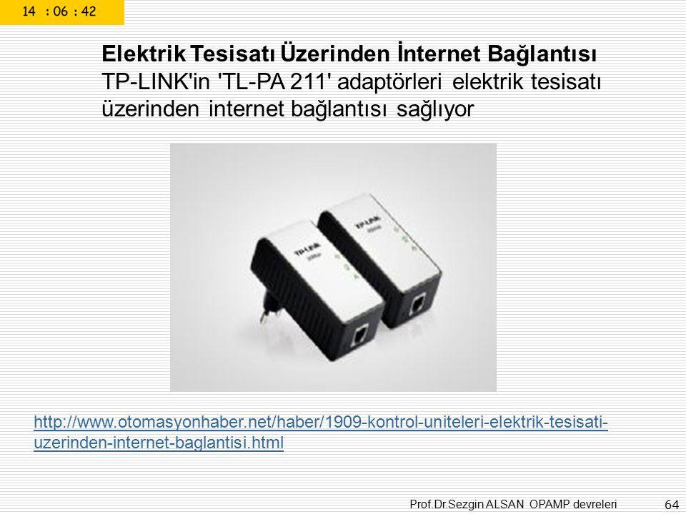 Prof.Dr.Sezgin ALSAN OPAMP devreleri 64 Elektrik Tesisatı Üzerinden İnternet Bağlantısı TP-LINK'in 'TL-PA 211' adaptörleri elektrik tesisatı üzerinden