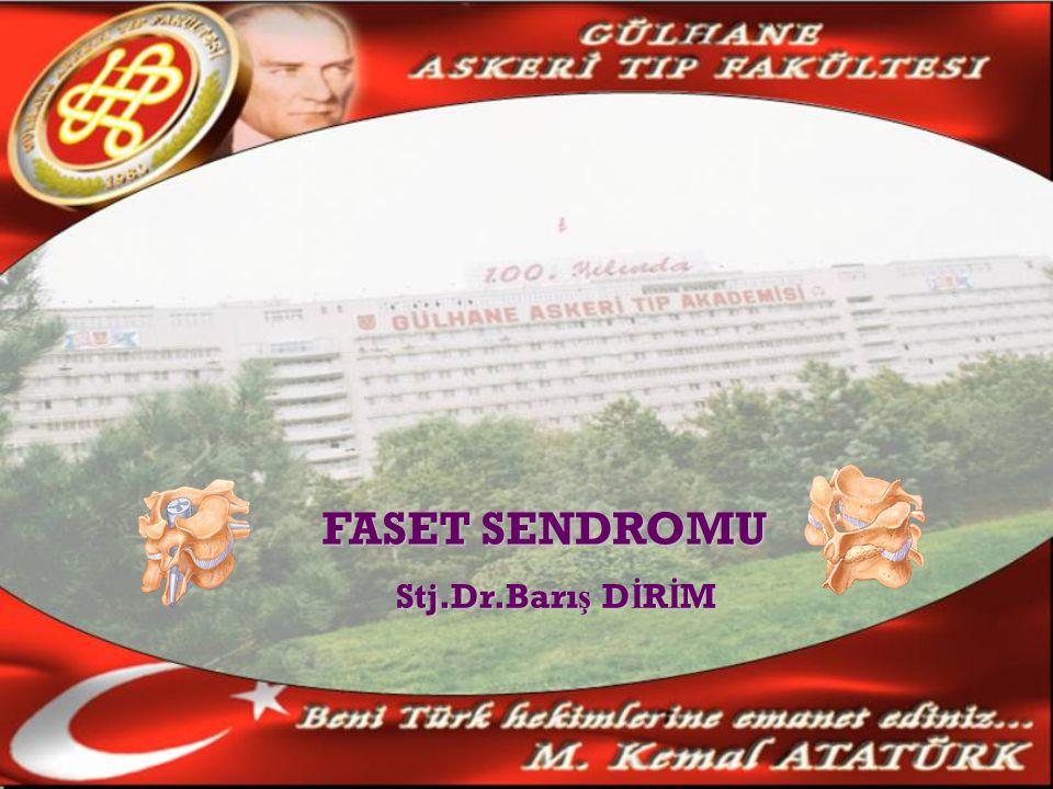 FASET SENDROMU Stj.Dr.Barı ş D İ R İ M