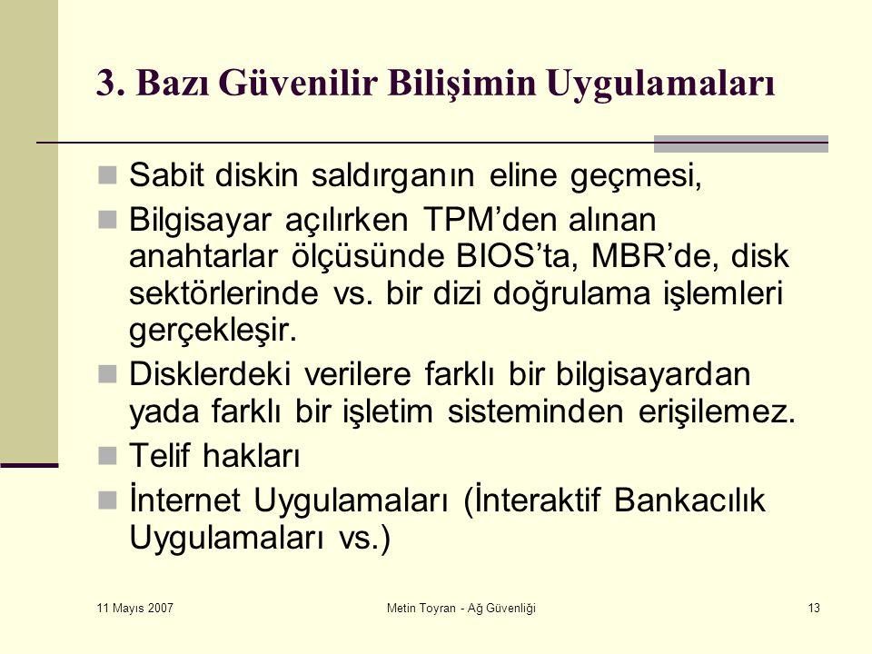 11 Mayıs 2007 Metin Toyran - Ağ Güvenliği13 3.