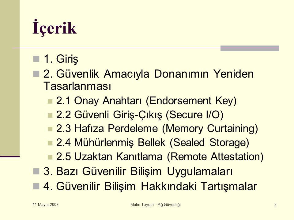 11 Mayıs 2007 Metin Toyran - Ağ Güvenliği2 İçerik 1.