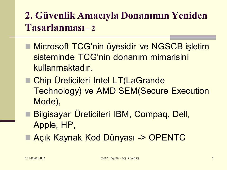 11 Mayıs 2007 Metin Toyran - Ağ Güvenliği6 2.