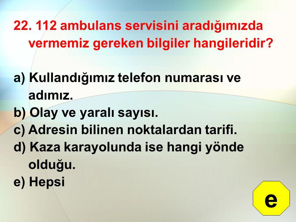 22.112 ambulans servisini aradığımızda vermemiz gereken bilgiler hangileridir.