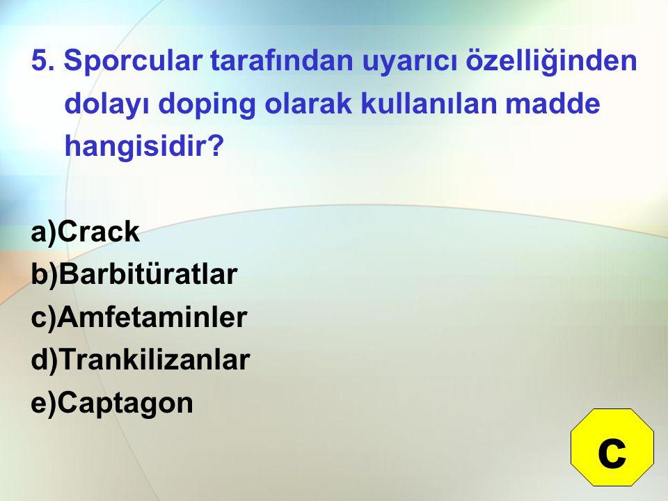 5.Sporcular tarafından uyarıcı özelliğinden dolayı doping olarak kullanılan madde hangisidir.