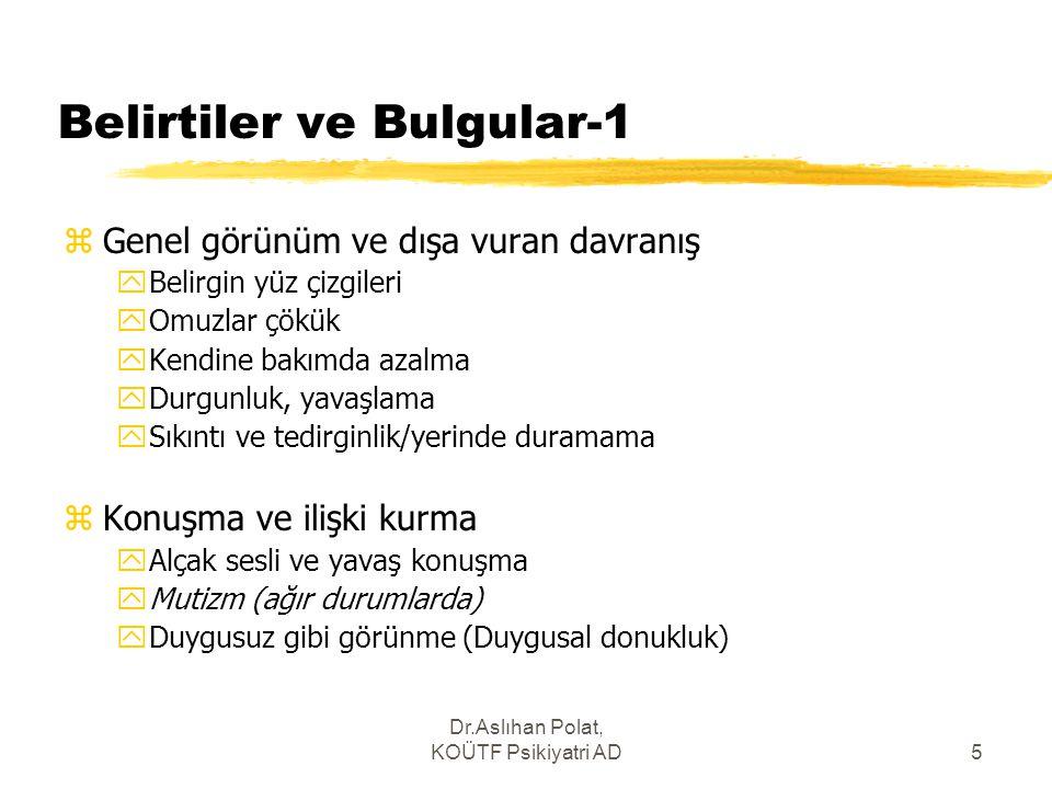 Dr.Aslıhan Polat, KOÜTF Psikiyatri AD26 Şizoafektif Bozukluk zUzunlamasına hastalık öyküsü kesitsel klinik tablodan daha önemli.