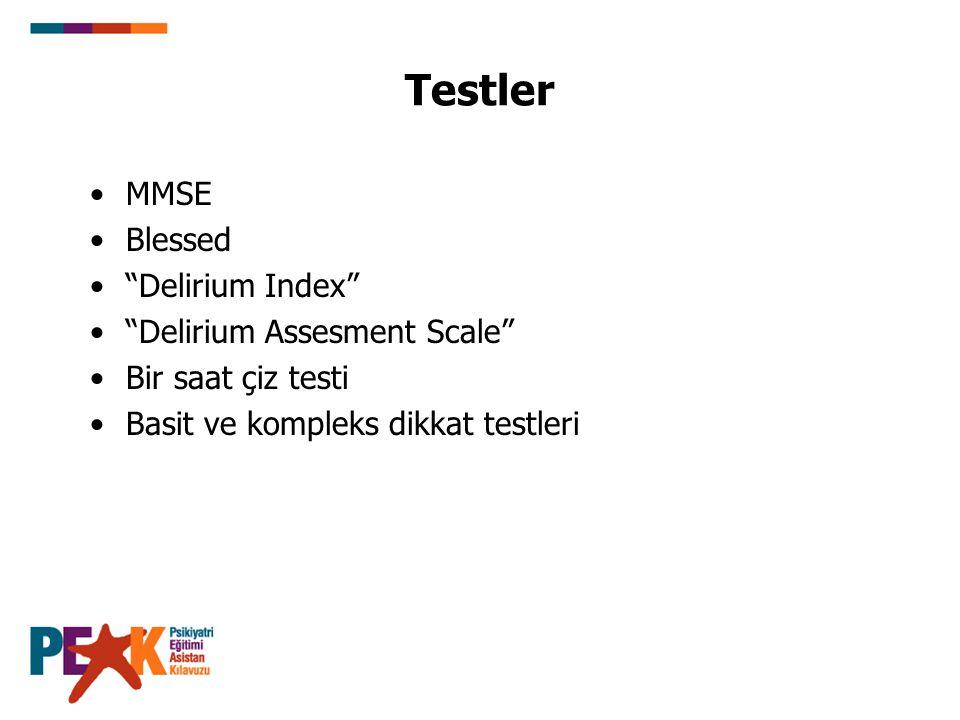 """Testler MMSE Blessed """"Delirium Index"""" """"Delirium Assesment Scale"""" Bir saat çiz testi Basit ve kompleks dikkat testleri"""