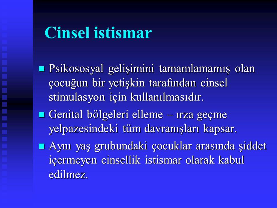 Cinsel istismar Psikososyal gelişimini tamamlamamış olan çocuğun bir yetişkin tarafından cinsel stimulasyon için kullanılmasıdır. Psikososyal gelişimi