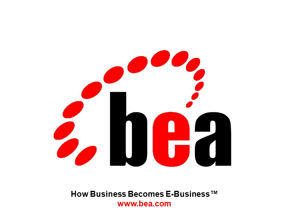 How Business Becomes E-Business™ www.bea.com