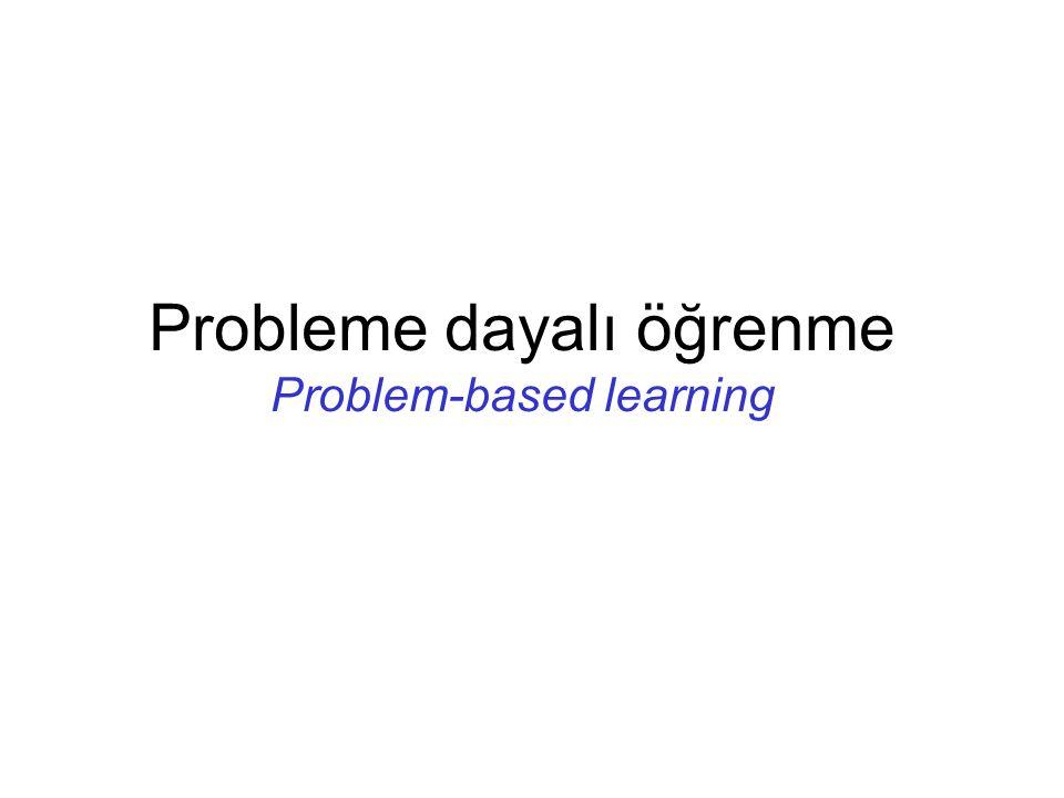 Probleme dayalı öğrenme Problem-based learning