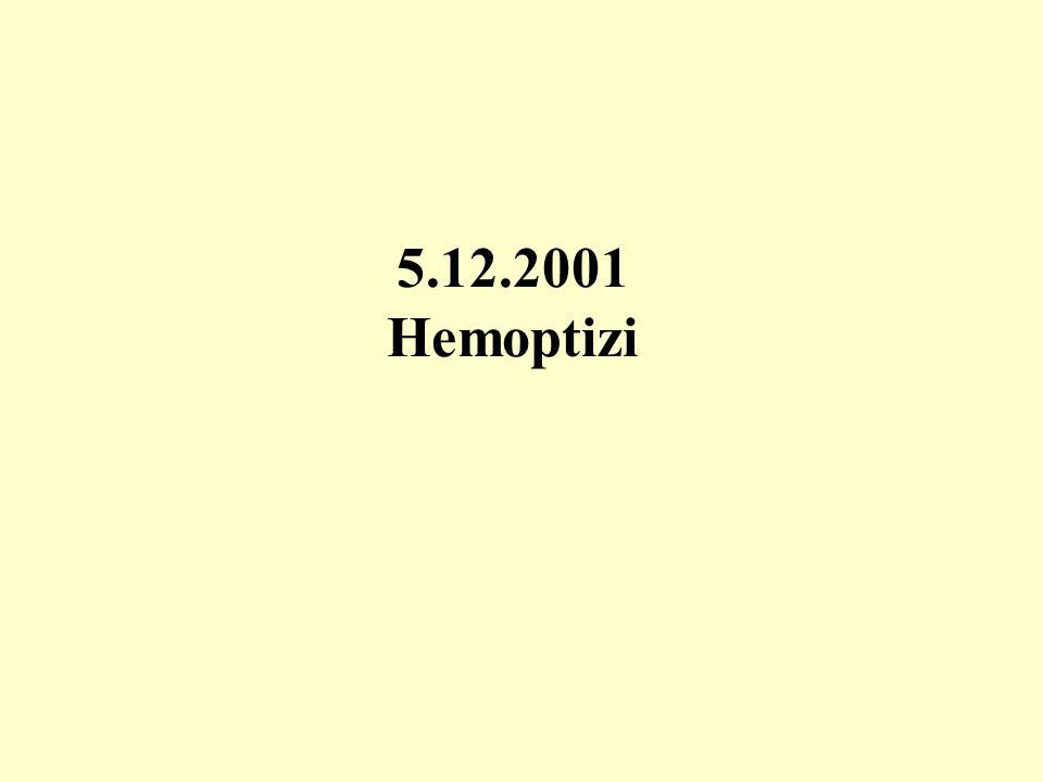 5.12.2001 Hemoptizi