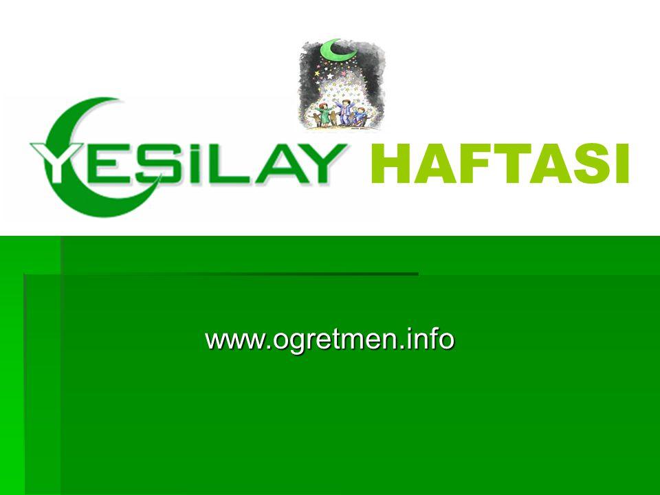 YEŞİLAY HAFTASI  Ülkemizde mart ayının ilk haftası Yeşilay Haftası olarak kutlanır.