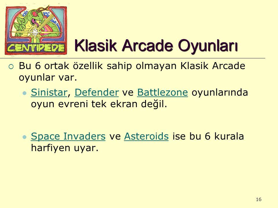 16 Klasik Arcade Oyunları  Bu 6 ortak özellik sahip olmayan Klasik Arcade oyunlar var.