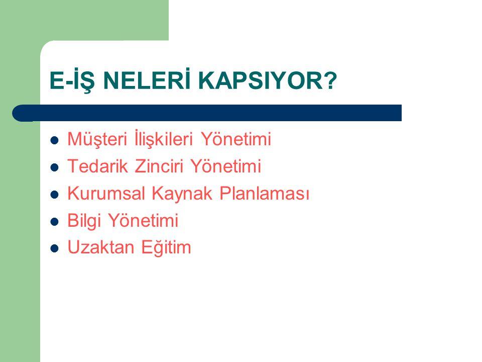 E-İŞ NELERİ KAPSIYOR.