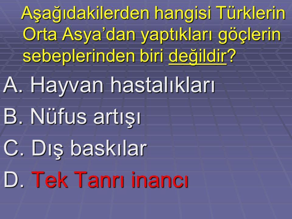 Aşağıdakilerden hangisi Türklerin Orta Asya'dan yaptıkları göçlerin sebeplerinden biri değildir.