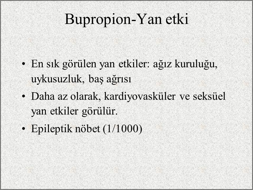 Bupropion-Tedavi Günlük doz: 300mg 150 mg ile başlanıp, 3-4 gün sonra 300mg'a çıkılır. İki doz arası en az 8 saat olmalı. Son doz akşam erken saatlerd