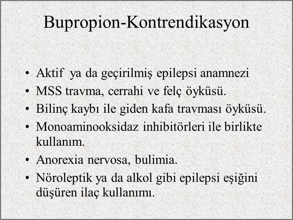 Bupropion-Yan etki En sık görülen yan etkiler: ağız kuruluğu, uykusuzluk, baş ağrısı Daha az olarak, kardiyovasküler ve seksüel yan etkiler görülür. E